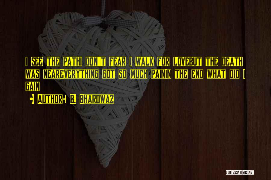 Fear Love Quotes By B. Bhardwaz