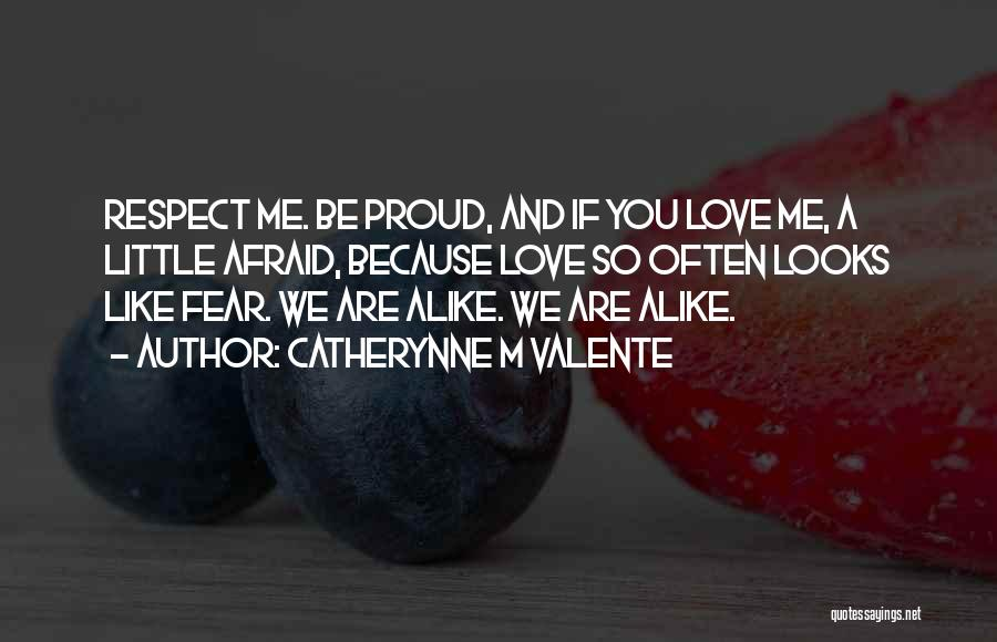 Fear Love Quotes By Catherynne M Valente