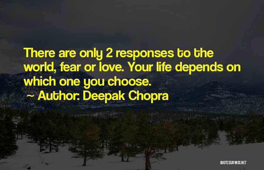 Fear Love Quotes By Deepak Chopra