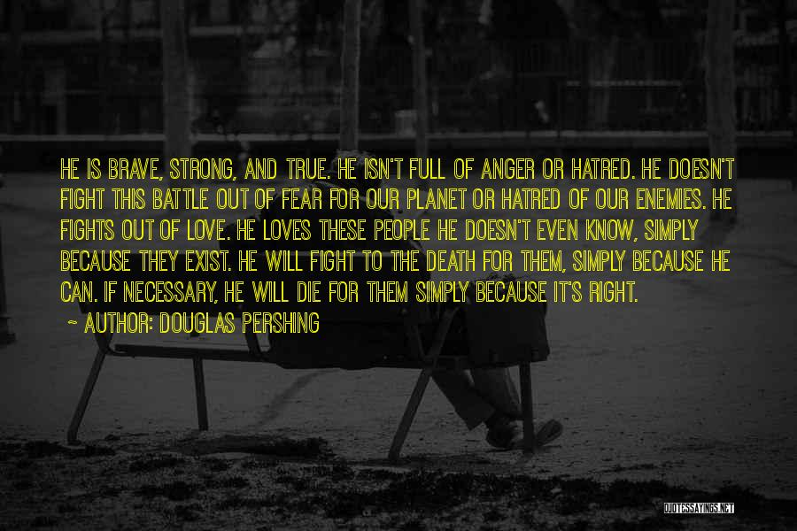 Fear Love Quotes By Douglas Pershing