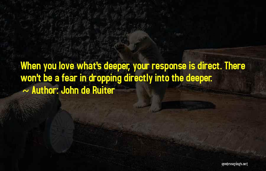 Fear Love Quotes By John De Ruiter