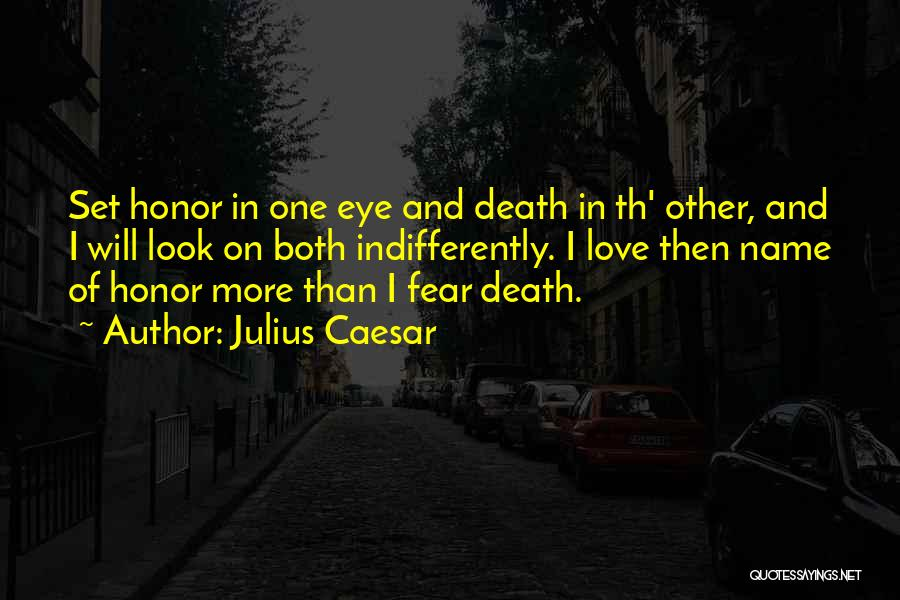 Fear Love Quotes By Julius Caesar