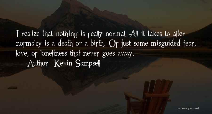 Fear Love Quotes By Kevin Sampsell