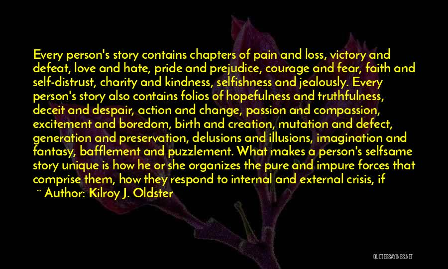 Fear Love Quotes By Kilroy J. Oldster