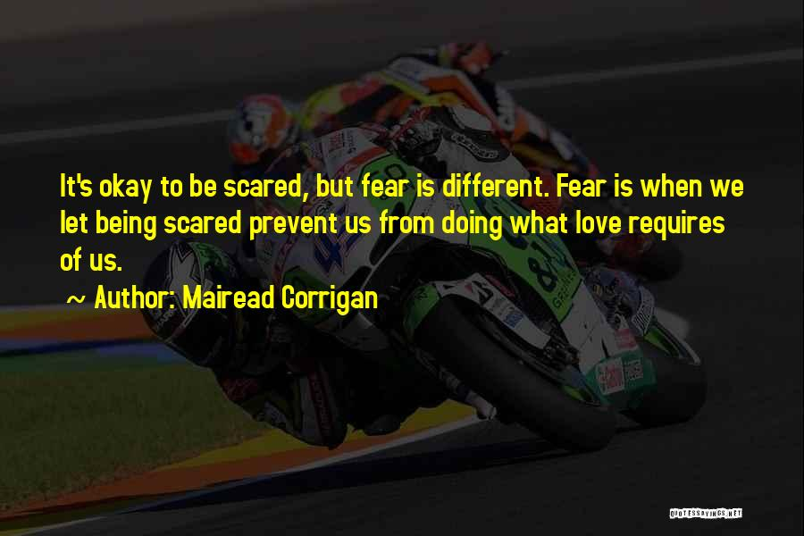 Fear Love Quotes By Mairead Corrigan