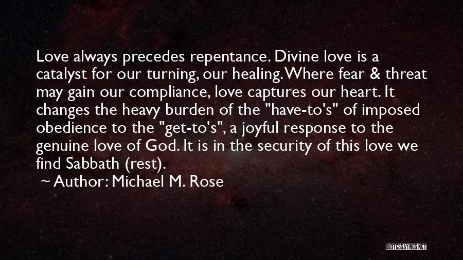 Fear Love Quotes By Michael M. Rose