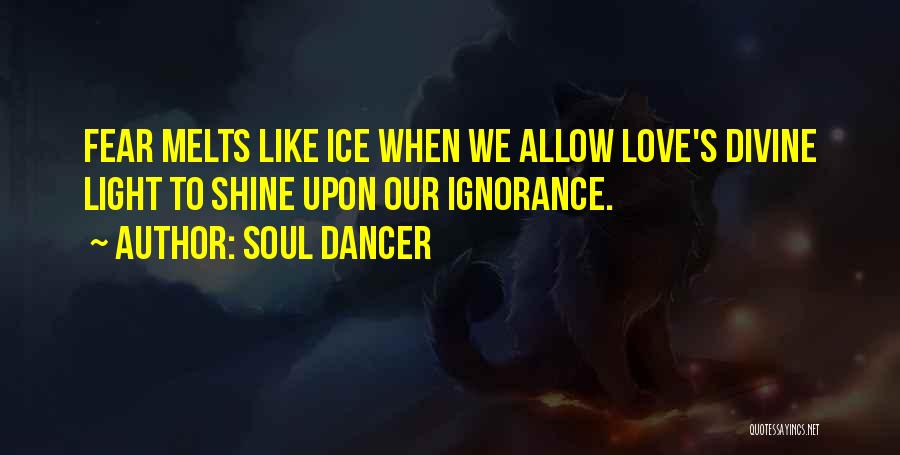 Fear Love Quotes By Soul Dancer