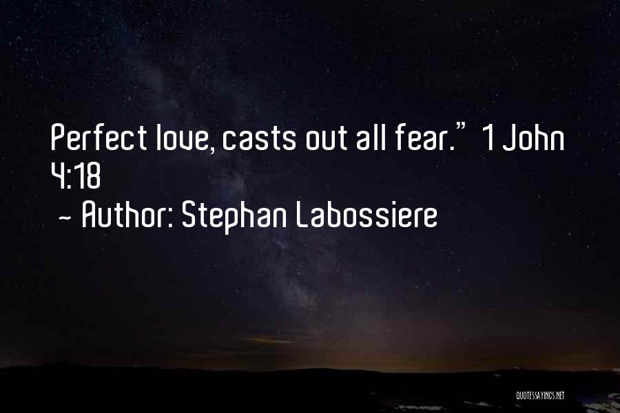 Fear Love Quotes By Stephan Labossiere