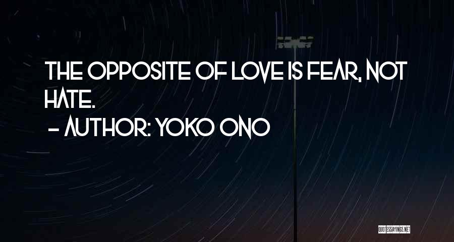 Fear Love Quotes By Yoko Ono