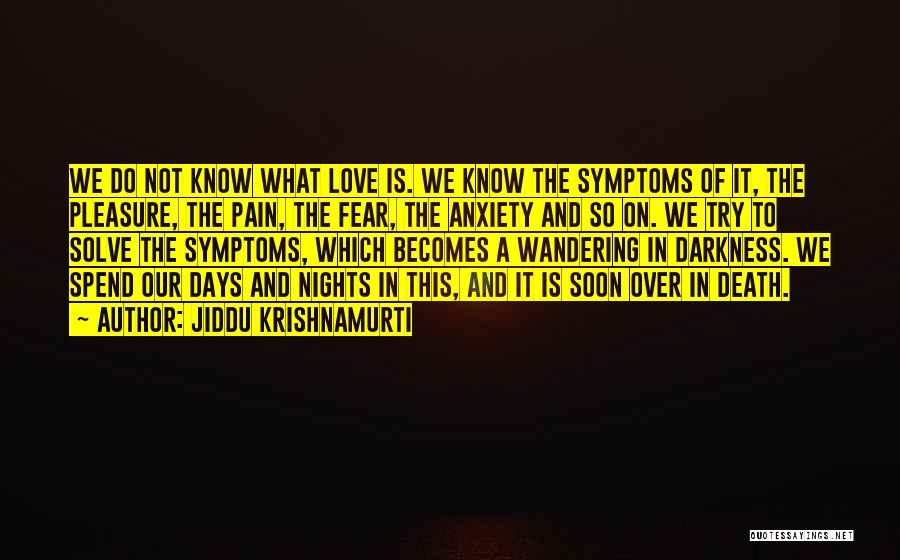 Fear Of Death Anxiety Quotes By Jiddu Krishnamurti