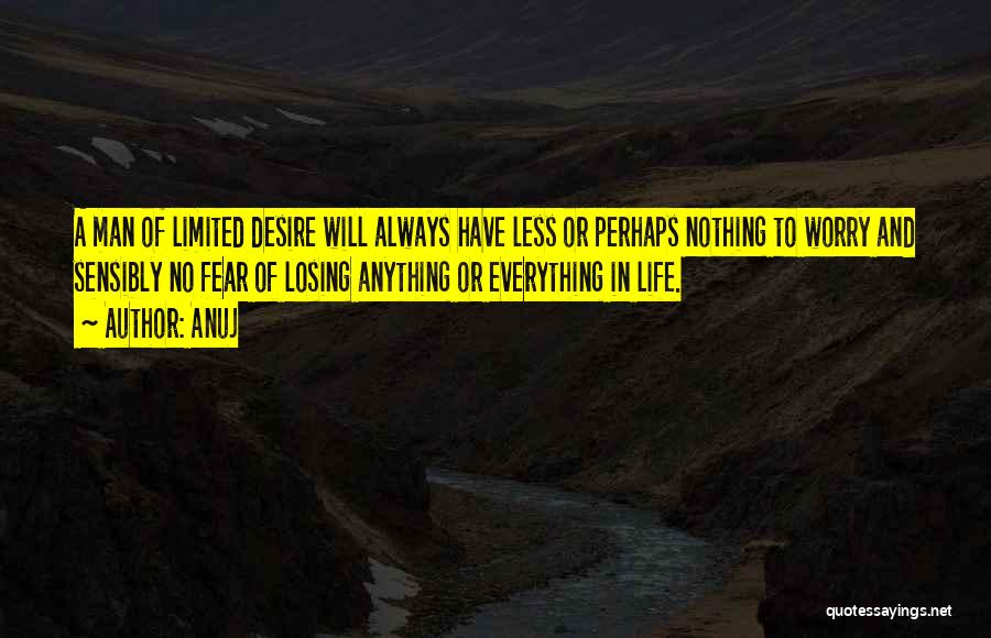 Fear Of Losing Everything Quotes By Anuj