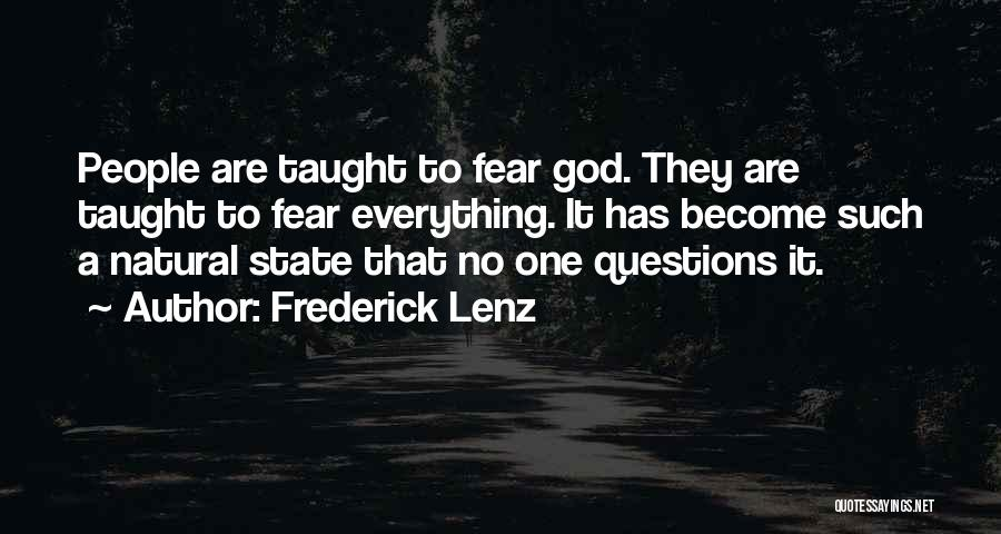 Fear Of Losing Everything Quotes By Frederick Lenz