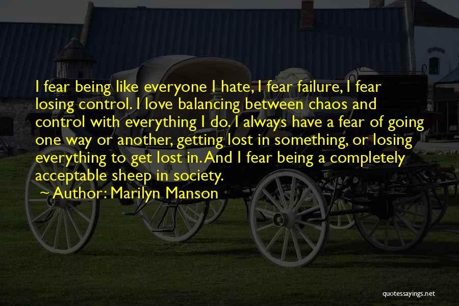 Fear Of Losing Everything Quotes By Marilyn Manson