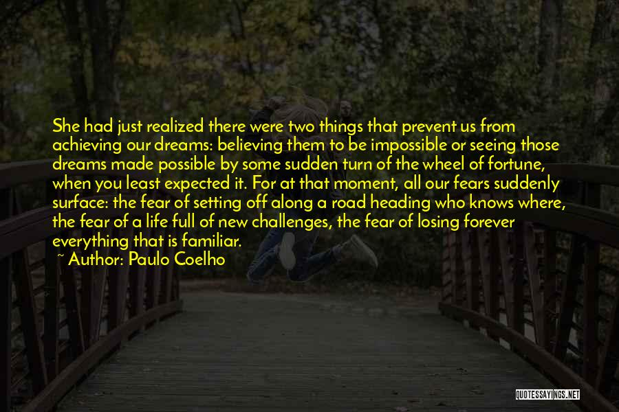 Fear Of Losing Everything Quotes By Paulo Coelho