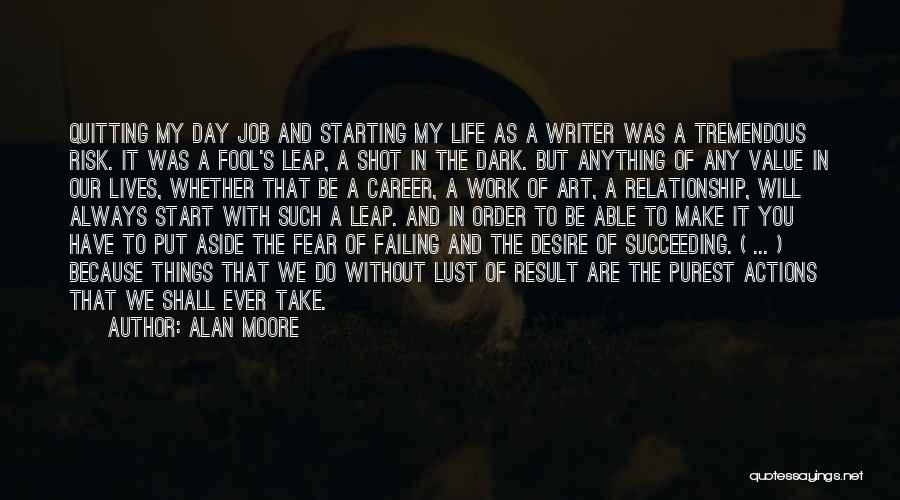 Fear Of Not Succeeding Quotes By Alan Moore