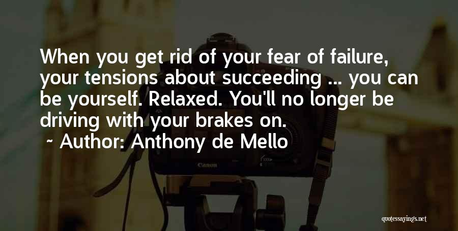 Fear Of Not Succeeding Quotes By Anthony De Mello