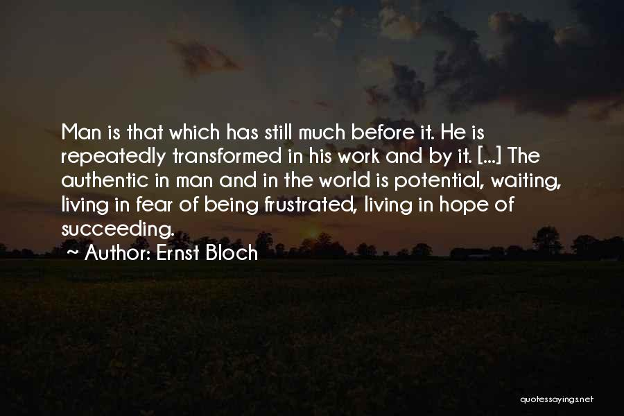 Fear Of Not Succeeding Quotes By Ernst Bloch