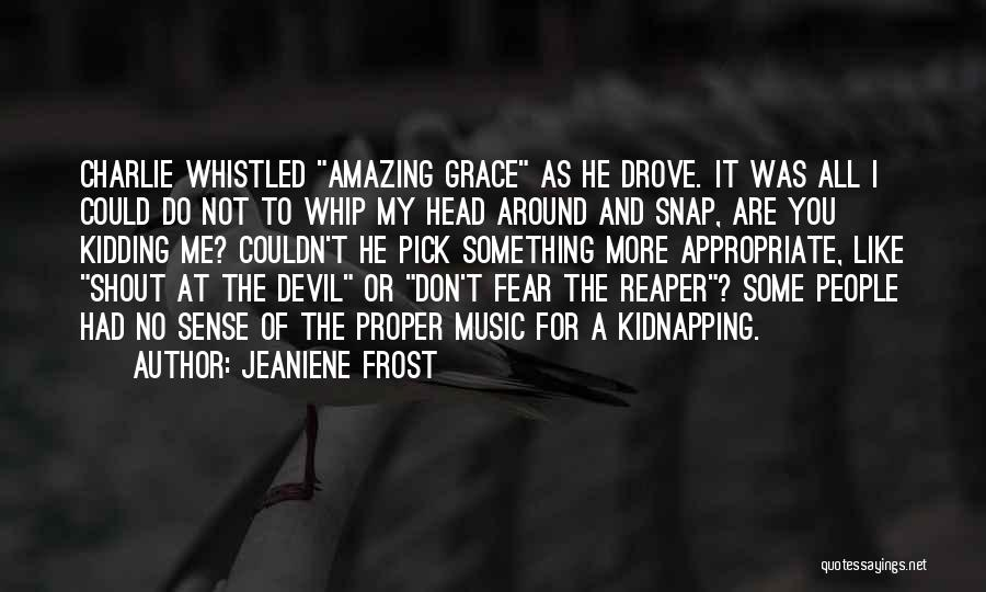 Fear The Reaper Quotes By Jeaniene Frost
