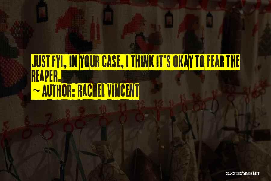 Fear The Reaper Quotes By Rachel Vincent