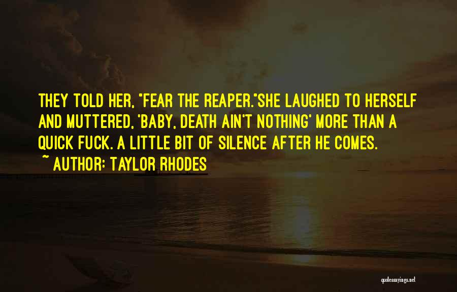 Fear The Reaper Quotes By Taylor Rhodes