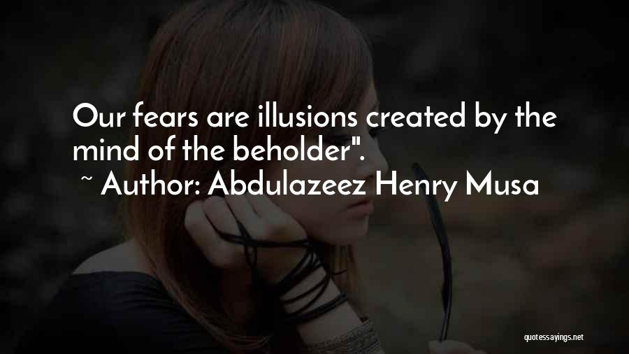 Fears Of Life Quotes By Abdulazeez Henry Musa