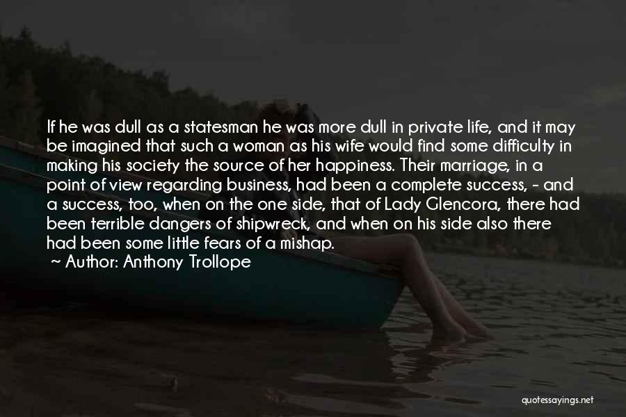 Fears Of Life Quotes By Anthony Trollope