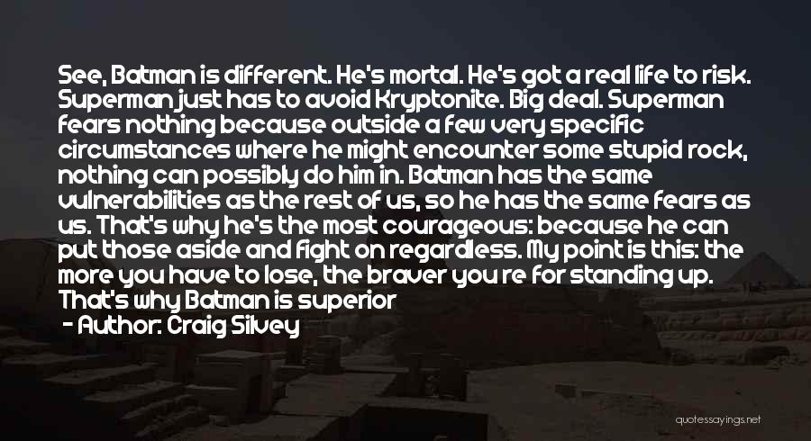 Fears Of Life Quotes By Craig Silvey
