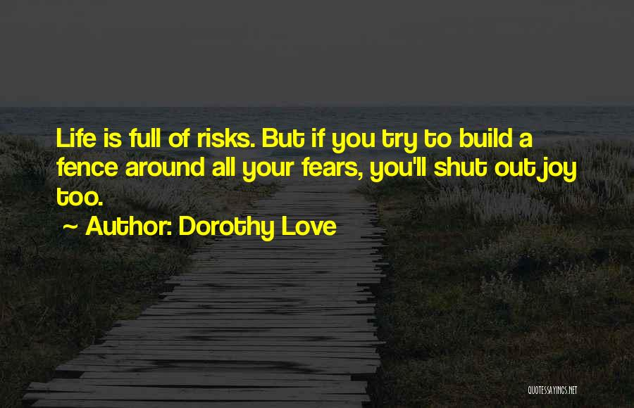 Fears Of Life Quotes By Dorothy Love
