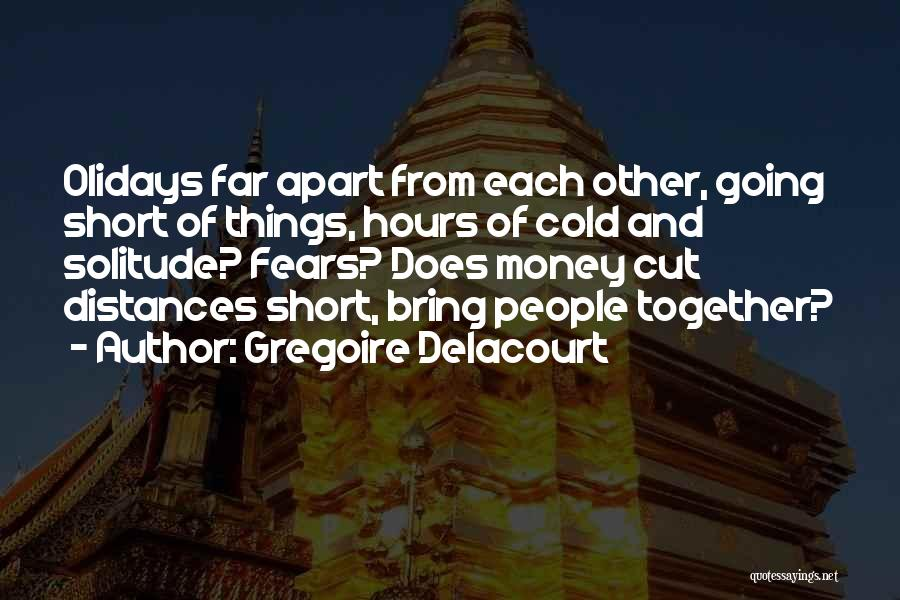 Fears Of Life Quotes By Gregoire Delacourt