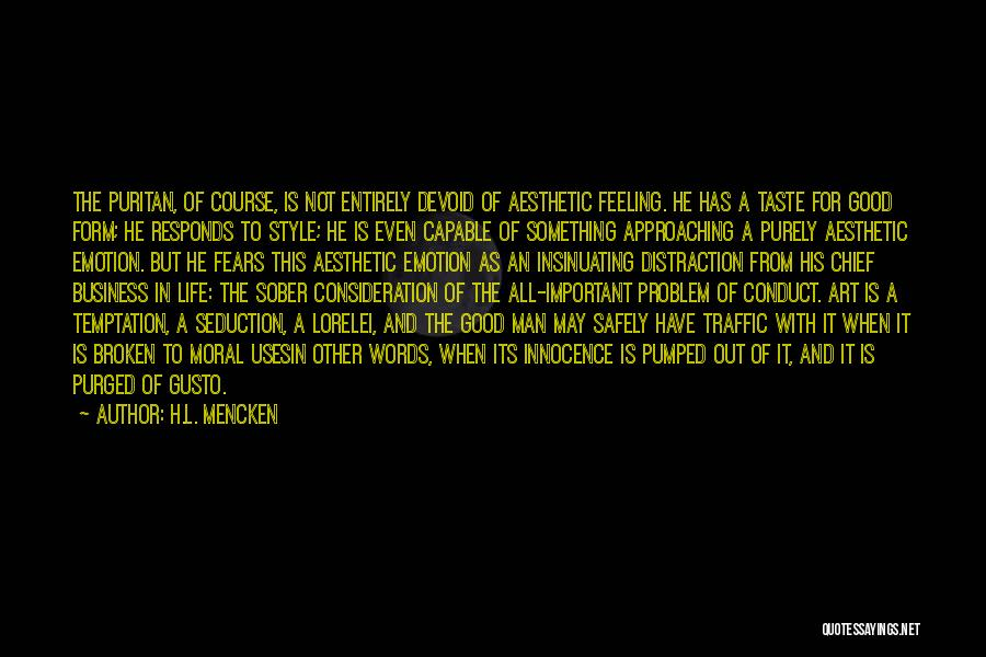 Fears Of Life Quotes By H.L. Mencken