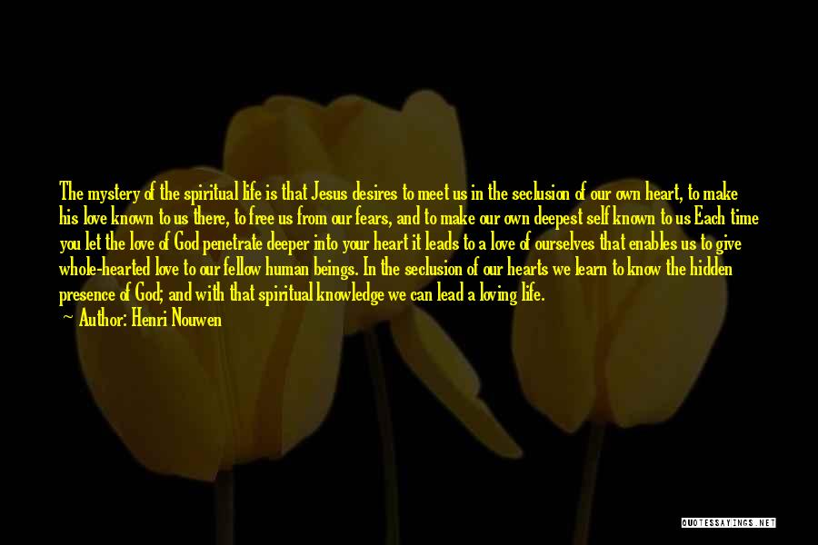 Fears Of Life Quotes By Henri Nouwen
