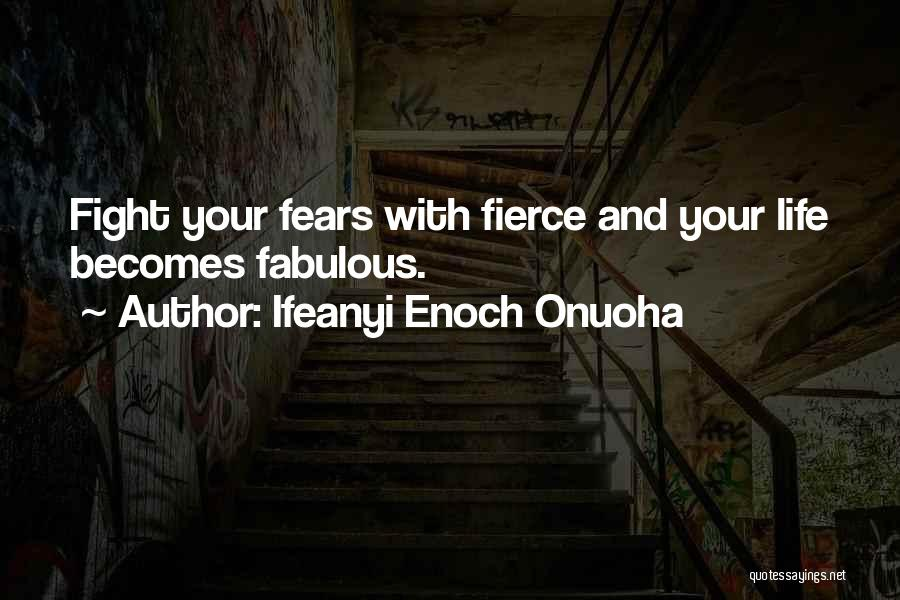 Fears Of Life Quotes By Ifeanyi Enoch Onuoha