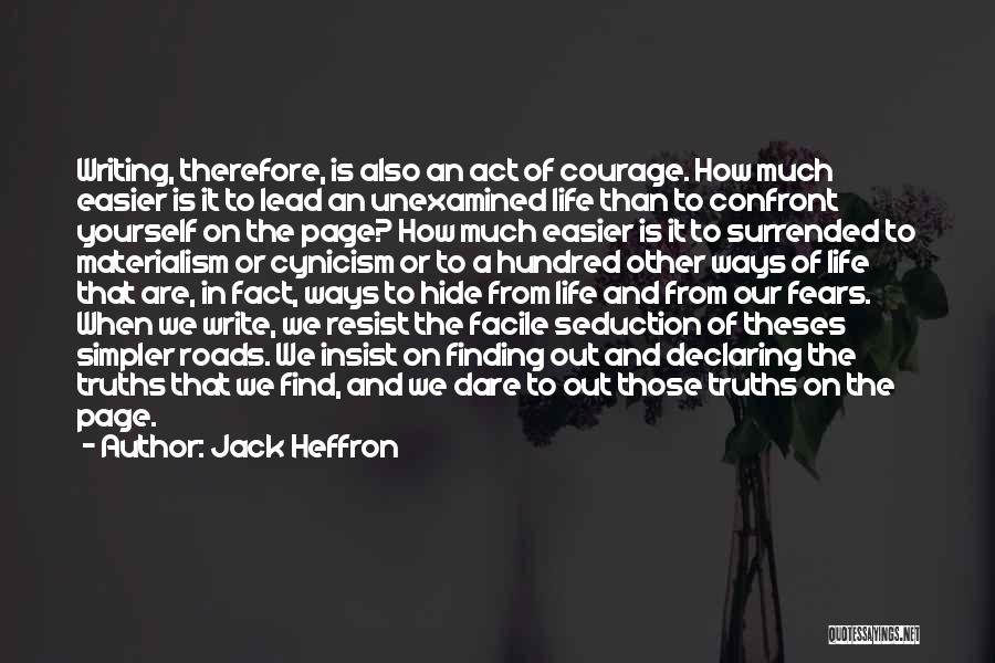 Fears Of Life Quotes By Jack Heffron