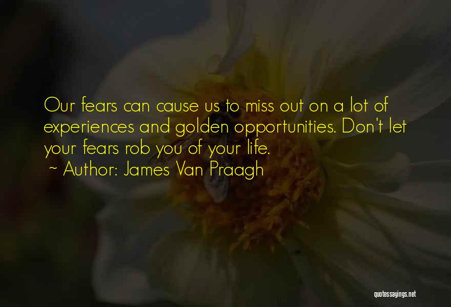 Fears Of Life Quotes By James Van Praagh
