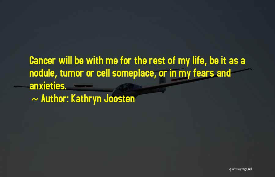 Fears Of Life Quotes By Kathryn Joosten