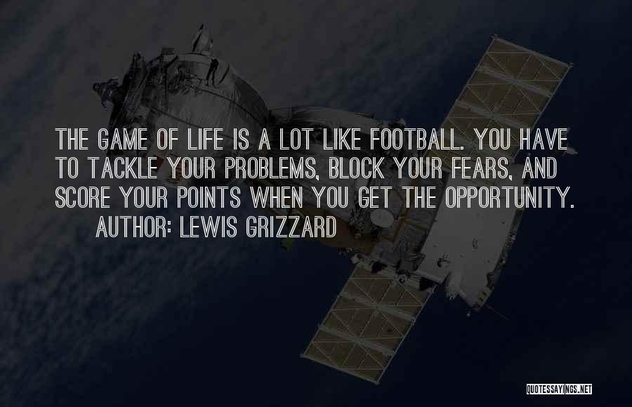 Fears Of Life Quotes By Lewis Grizzard