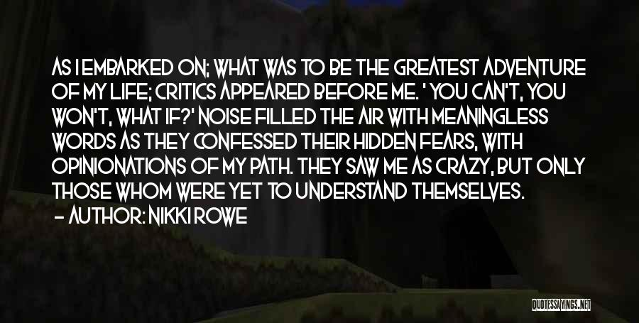 Fears Of Life Quotes By Nikki Rowe