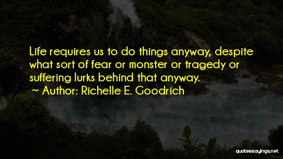 Fears Of Life Quotes By Richelle E. Goodrich