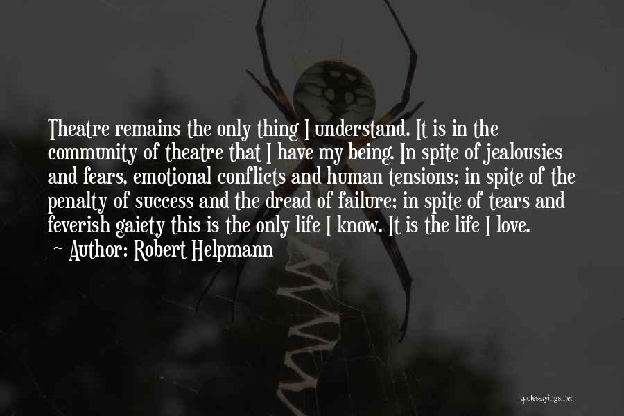 Fears Of Life Quotes By Robert Helpmann