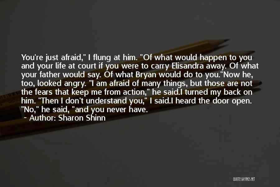 Fears Of Life Quotes By Sharon Shinn