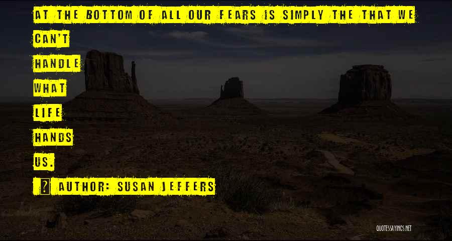 Fears Of Life Quotes By Susan Jeffers