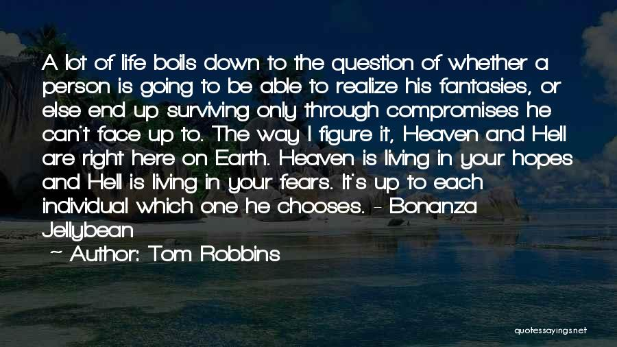 Fears Of Life Quotes By Tom Robbins