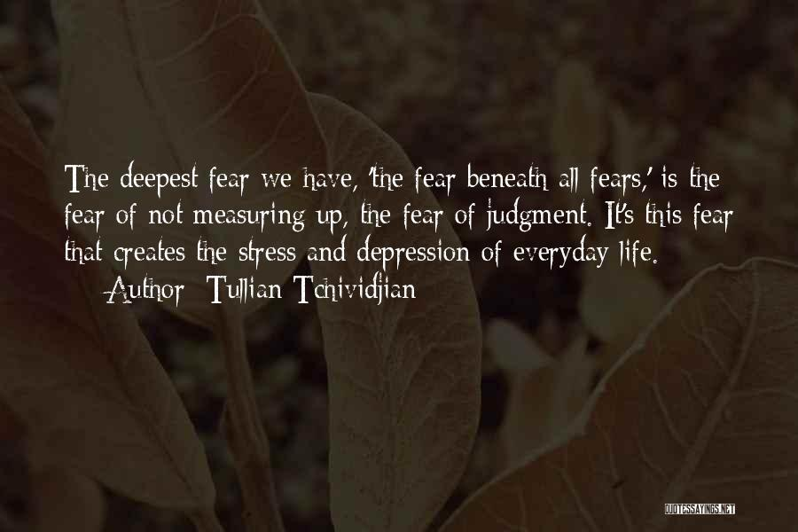 Fears Of Life Quotes By Tullian Tchividjian