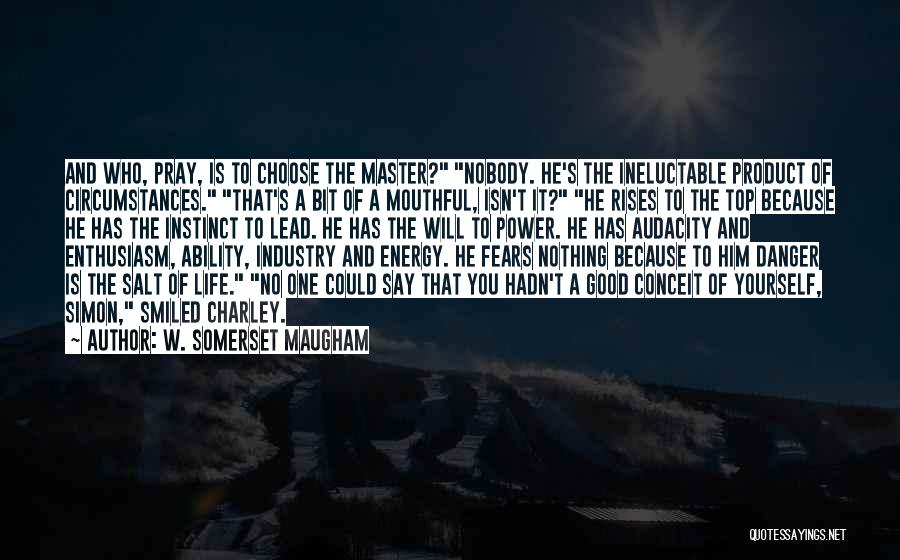 Fears Of Life Quotes By W. Somerset Maugham