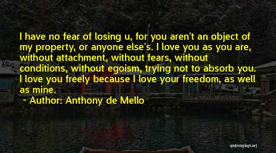 Fears Of Love Quotes By Anthony De Mello