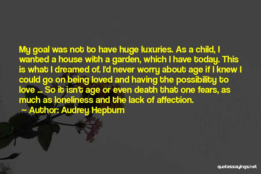 Fears Of Love Quotes By Audrey Hepburn