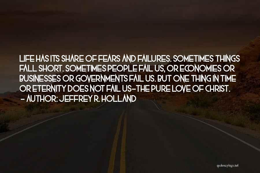 Fears Of Love Quotes By Jeffrey R. Holland