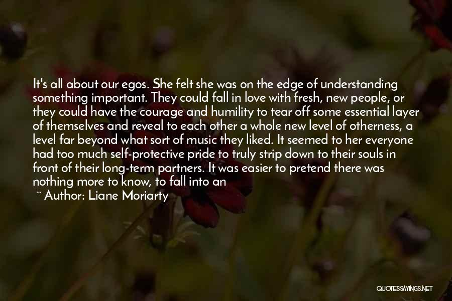 Fears Of Love Quotes By Liane Moriarty