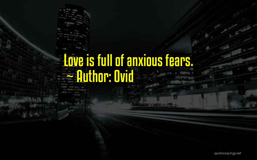 Fears Of Love Quotes By Ovid