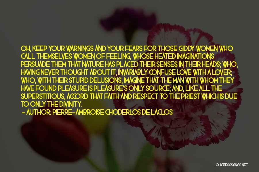 Fears Of Love Quotes By Pierre-Ambroise Choderlos De Laclos